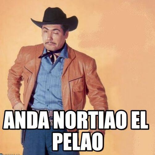 """Anda nortiao el pelao""."