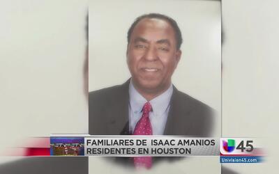 Familiares de Isaac Amoios residen en Houston