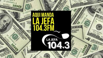 ¡Escucha a La Jefa 104.3 y gana mucho dinerito de lunes a viernes, tres...