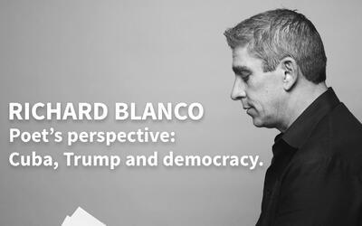 Poet's perspective: Cuba, Trump and democracy
