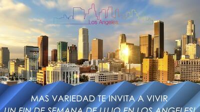 Te invita a vivir un fin de semana de lujo en Los Angeles, California!