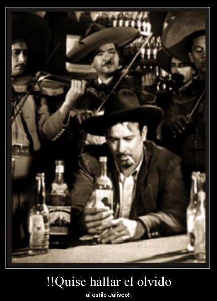 ¡Quise hallar el olvido al estilo Jalisco!