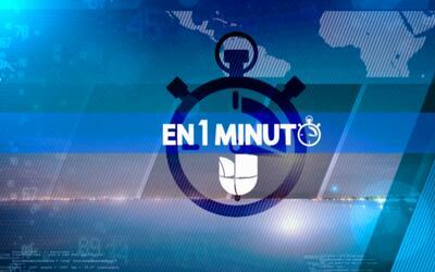 En un minuto: las noticias más importantes