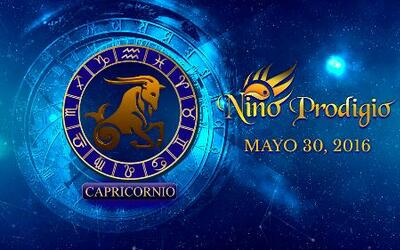 Niño Prodigio - Capricornio 30 de mayo, 2016