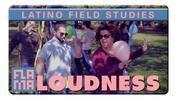 FA_LFS_002 - Emotional Loudness: Latino Field Studies