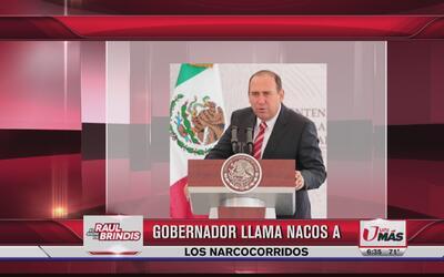 Gobernador de Coahuila llama nacos a los narcocorridos