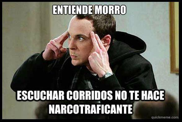 #UnOdioEternoA...Que la raza que escucha corridos se crean narcos....