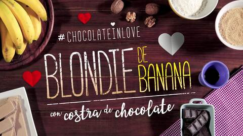 Blondie de banana con costra de chocolate #ChocolateInLove