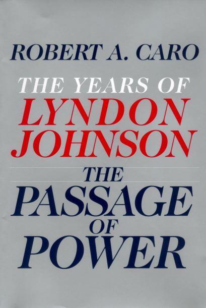 En menor medida al cuarto tomo de la biografía monumental de Lyndon B. J...