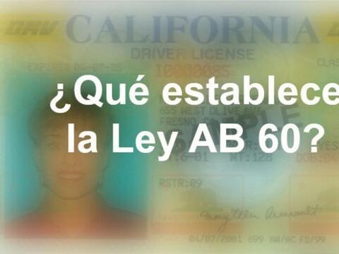 La ley AB 60 requiere que el departamento emita una licencia de manejar...