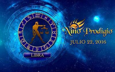 Niño Prodigio – Libra  22 de Julio, 2016