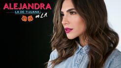 Capítulo 1 Alejandra la de Tijuana en L.A.: Alejandra se mudó a Los Ánge...