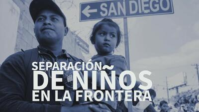 Separación de niños en la frontera: ¿qué ha cambiado durante el gobierno Trump?