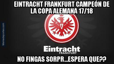 Memelogía | Eintracht Frankfurt campeón de Copa Alemana, Real Madrid y más de la jornada