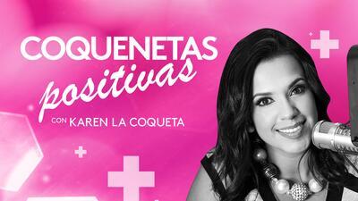 Coquenetas positivas con Karen 'La Coqueta' - Podcast