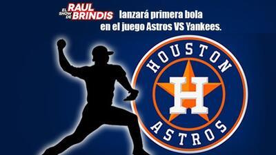 Raúl Brindis fue elegido para lanzar la primera bola del juego Astros VS...