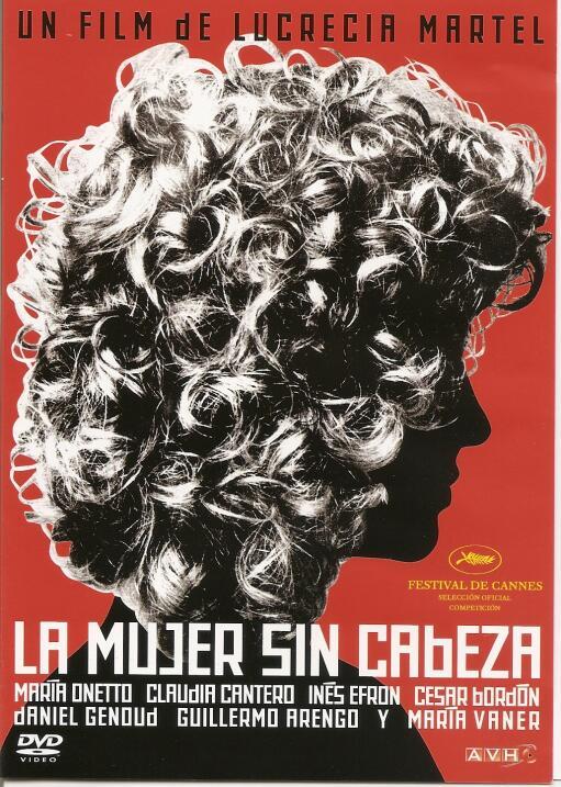 La mujer sin cabeza(2008), ArgentinaDirectora: Lucrecia MartelReparto: M...
