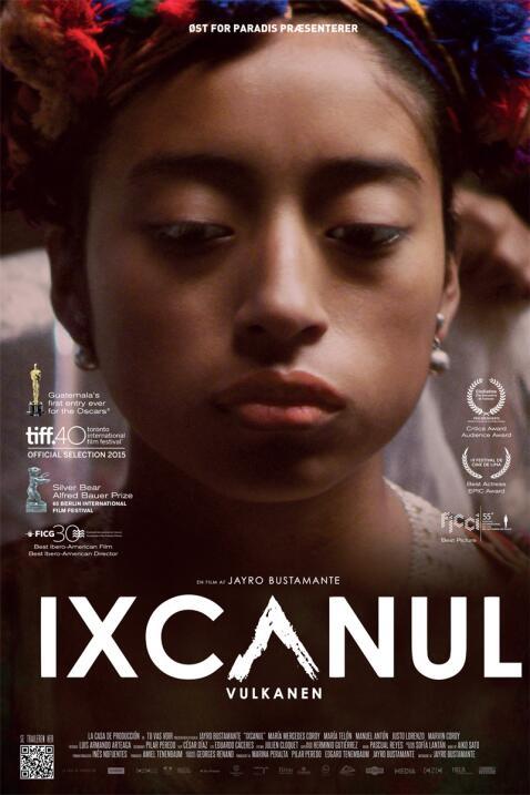 Ixcanul(2015), GuatemalaDirector: Jayro BustamanteGuión: Jayro Bustamant...