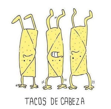 """""""Tacos de cabeza""""."""