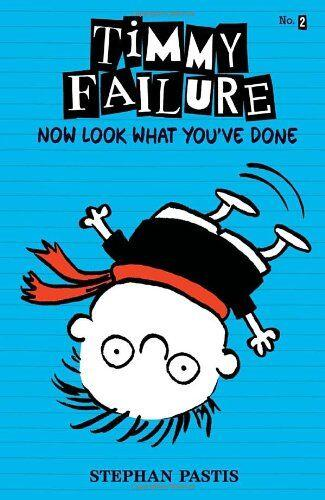 TIMMY FAILURE: NOW LOOK WHAT YOU'VE DONE - El chico detective está de re...