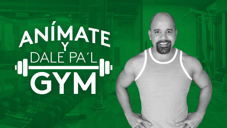 Anímate y dale pa'l Gym - Podcast