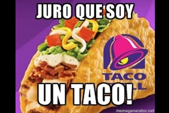 Porque de vez en cuando comes en Taco Bell.