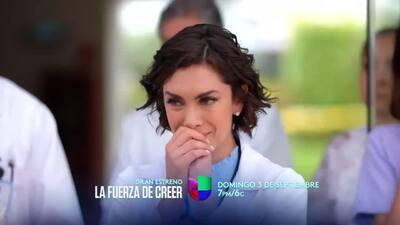 La serie 'La fuerza de creer' llega a Univision