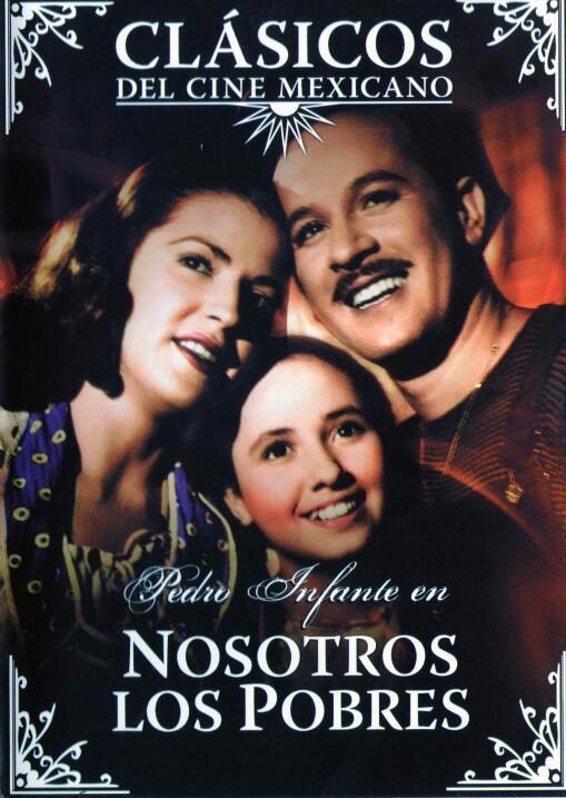 Nosotros los pobres(1948), MéxicoDirector: Ismael RodríguezReparto: Pedr...